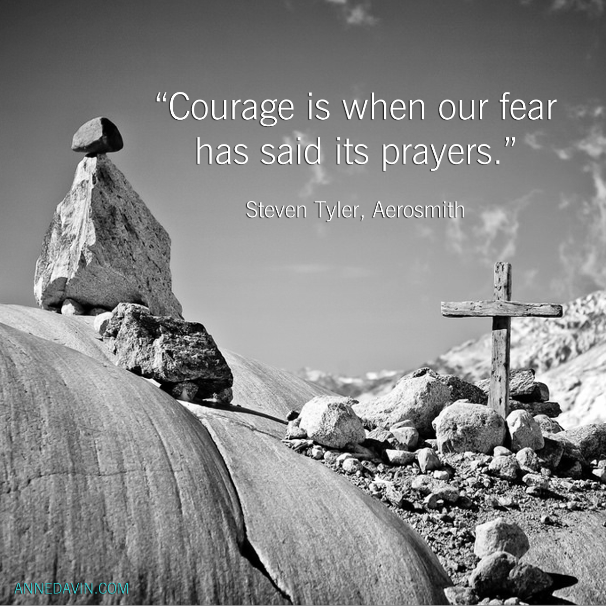 """Courage is when our fear has said its prayers."""